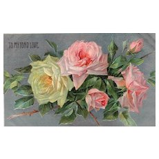 """Beautiful Rose floral vintage postcard """"To My Fond Love"""""""