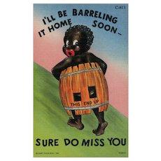 "Black Americana ""I'll be Barreling it Home soon - Miss you"""