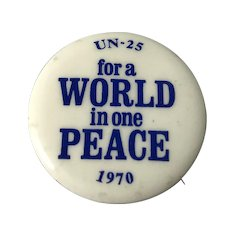 1970 UN-25 for a World in One Peace Political Pin