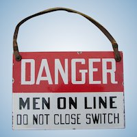 "Vintage Colorful Double Sided Porcelain Sign ""Danger Men On Line"" by McMath-Axilrod, Dallas Texas"