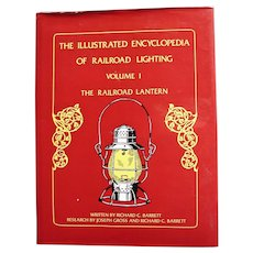 "Railroad Lantern Collector Book Reference Guide ""Illustrated Encyclopedia of Railroad Lighting Vol 1: The Railroad Lantern"" Barrett and Gross"