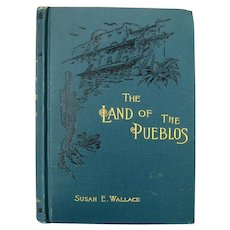 Land of the Pueblos, by Susan E. Wallace, 1st Edition, 1888