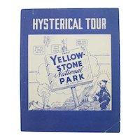 """Hysterical Tour Thru Yellowstone National Park"", Book, 1947"
