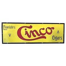 Eisenlohr's Cinco Cigars Enameled Porcelain Advertising Sign 1930's