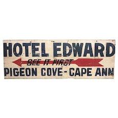 20th c Cape Ann MA Hotel Edward at Pigeon Cove Sign