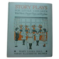 Book Story Plays for Little Children Hull and Palmer 1917 Edition Lothrop, Lee and Shepard