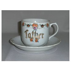 """Circa 1910 """"Father"""" Cup and Saucer"""