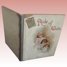 Rule of Three   Children's Book               Circa 1890