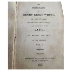 The Remains of Henry Kirke White, Of Nottingham or White's Remains  Volume 2