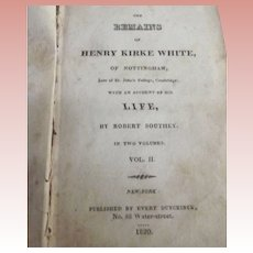 The Remains of Henry Kirke White, Of Nottingham or White's Remains  Volume 2