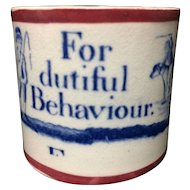 Pearlware Creamware Child's  Mug  ~ For Dutiful Behaviour 1820