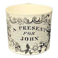 Staffordshire Pearlware Child's  Mug  ~  A Present For JOHN 1830