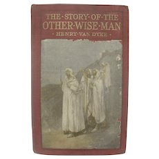 The Story of the Other Wise Man by Henry Van Dyke 1895