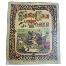 Rare Antique 1870's 1st Edition 'SANTA CLAUS and his Works' McLoughlin BOOK Thomas NAST Illustrations NIGHT BEFORE CHRISTMAS