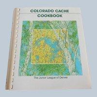 Colorado Cache Cookbook The Junior League of Denver