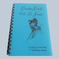 Breaking Bread With St. Francis Cookbook
