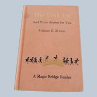 The Pink Pig And Other Stories For You By Miriam E. Mason