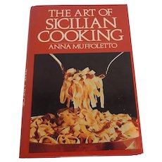 The Art Of Sicilian Cooking by Anna Muffoletto