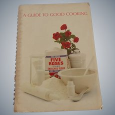 A Guide To Good Cooking Five Roses Flour