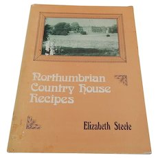 Northumbrian Country House Recipes by Elizabeth Steele