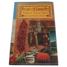 The Feast OF Santa Fe Cooking