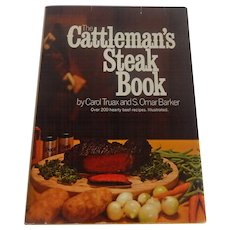 The Cattleman's Steak Book By Carol Truax and S. Omar Barker