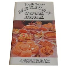 South Texas Mexican Cook Book by Lucy Garza