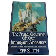 The Frugal Gourmet On Our Immigrant Ancestors Cookbook