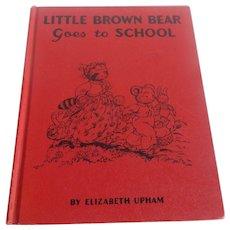 Little Brown Bear Goes To School by Elizabeth Upham