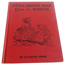 Little Brown Bear Goes To School by Elizabeth Upham