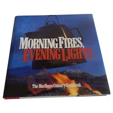 Morning FIres Evening Lights Marlboro Country Cookbook