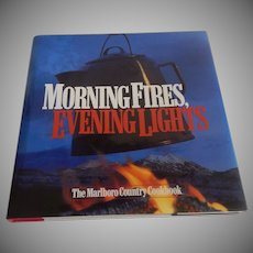 Morning FIres Evening Lights Marlboro Country Cookbook
