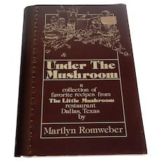 Under The Mushroom Cookbook by Marilyn Romweber