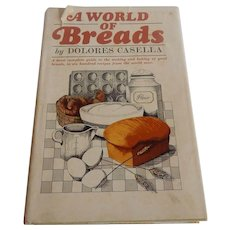 A World Of Bread by Dolores Casella