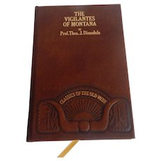 Classics Of The Old West The Vigilantes OF Montana by Prof. Thos. J. Dimsdale