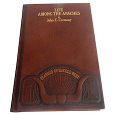 Classics Of The Old West Life Among The Apaches by Cremony