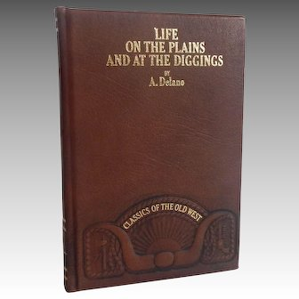 Life On The Plains And At The Diggings by A. Delano