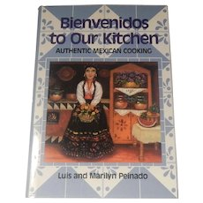 Bienvenidos to our Kitchen Luis and Marilyn Peinado Mexican Cookbook
