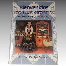 Bienvenidos to our Kitchen Luis and Marilyn Peinado Mexican Cookbook