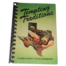 Tempting Traditions Fannin County Texas Cookbook