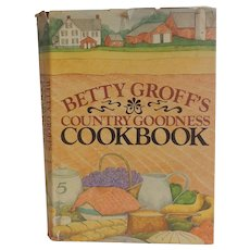 Betty Groff's Country Goodness Cookbook