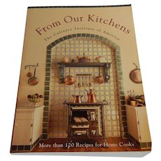 From Our Kitchens The culinary Institute of American Cook Book