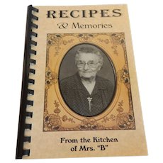 "Recipes & Memories From the Kitchen of Mrs. ""B"" Cook Book"