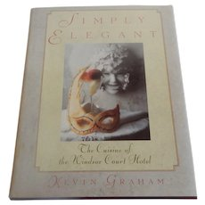 Simply Elegant Cookbook by Kevin Graham