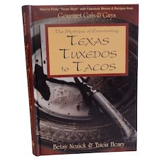 Texas Tuxedos to Tacos Cookbook by Betsy Nozick