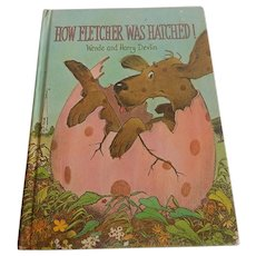 How Fletcher Was Hatched by Wende and Harry Devlin