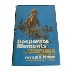 Desperate Moments  selected by Phyllis R. Fenner