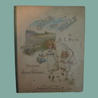 """Early Children's Book """"Over The Hill's"""" with Great Illustrations"""