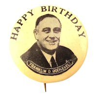 1940s FDR ~ Happy Birthday ~ Franklin D. Roosevelt Pin Button Political