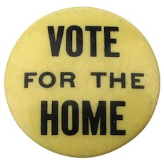 Rare c1910 Cello Pin ~ Vote For The Home ~ Temperance Prohibition